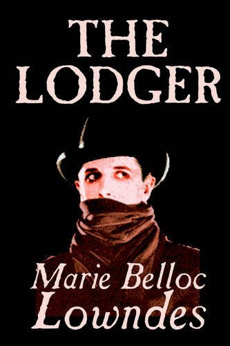 The Lodger by Marie Belloc Lowndes (2003-09-01)