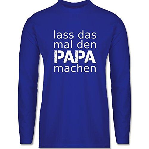 Shirtracer Vatertag - Lass Das Mal Den Papa Machen - Herren Langarmshirt Royalblau