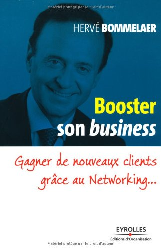Booster son business - Gagner de nouveaux clients grâce au Networking...