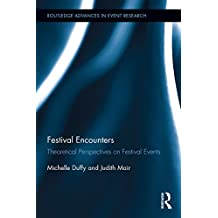Festival Encounters: Theoretical Perspectives on Festival Events
