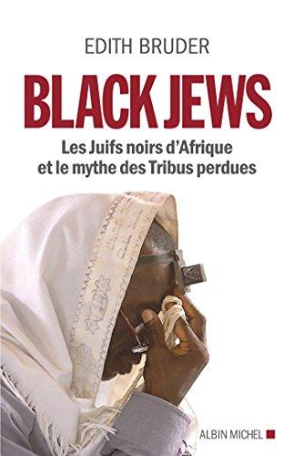 Black Jews : Les Juifs noirs d'Afrique et le mythe des Tribus perdues