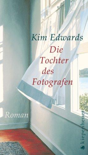 Buchseite und Rezensionen zu 'Die Tochter des Fotografen: Roman' von Kim Edwards