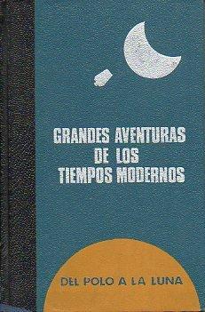 GRANDES AVENTUREROS DE TODOS LOS TIEMPOS. DEL POLO A LA LUNA. HISTORIA DEL CORREO AÉREO / CONQUISTADORES DEL ESPACIO.