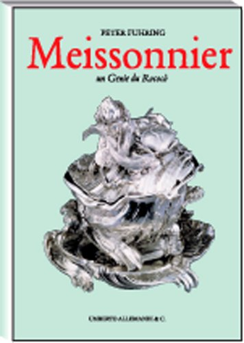 Juste-Aurele Meissonnier: UN Genie Du Rococo 1695-1750