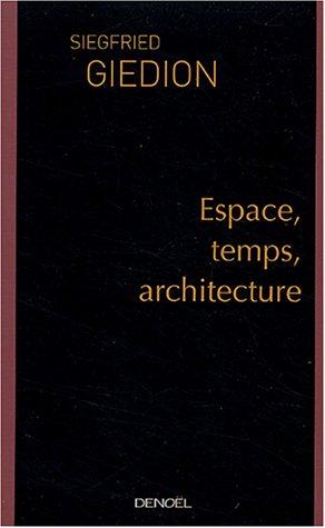 Espace, temps, architecture par Siegfried Giedion