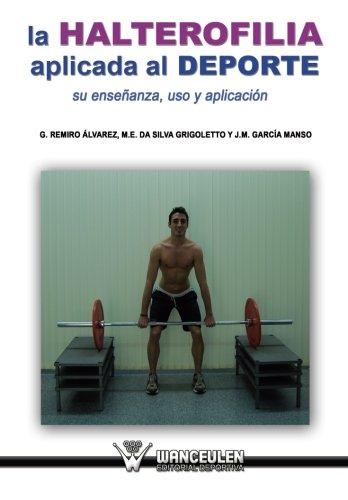 La halterofilia aplicada al deporte: su enseÐanza, uso y aplicaciÑn