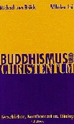 Buddhismus und Christentum: Geschichte, Konfrontation, Dialog