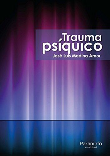 Trauma psíquico (Psicologia (paraninfo)) por JOSÉ LUIS MEDINA AMOR