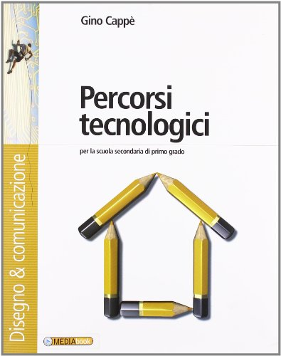 Percorsi tecnologici. Disegno & comunicazione-Schede di disegno-Tecnologia. Per la Scuola media. Con espansione online