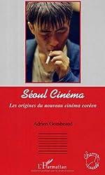 Seoul cinéma: les origines du nouveau cinéma coréen (French Edition)