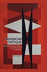 Caribbean Critique: Antillean Critical Theory from Toussaint to Glissant (Contemporary French and Francophone Cultures LUP) (English Edition)