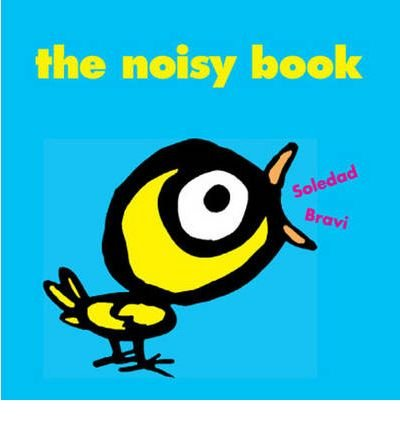 TheNoisy Book by Bravi, Soledad ( Author ) ON Oct-01-2010, Board book