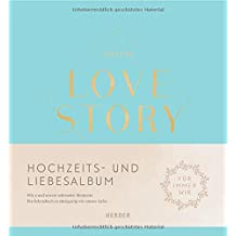 Unsere LOVE STORY: Wir 2 und unsere schönsten Momente