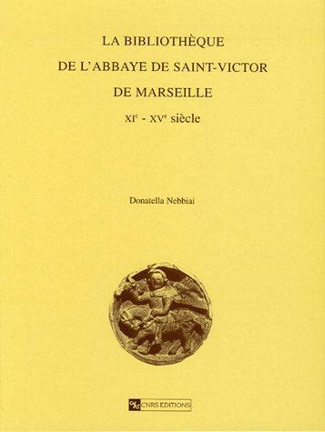 Bibliothèque de l'Abbaye de Saint-Victor de Marseille XIe-XVe siècle
