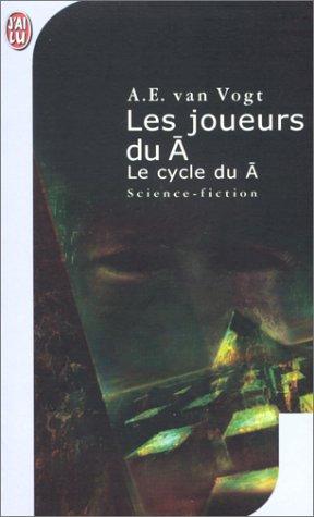 Les Joueurs du Ā, cycle du Ā