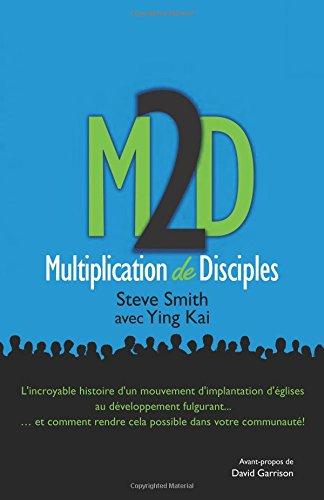 M2D: Multiplication de Disciples: Et si nous mettions en pratique ce que Jésus nous a prescrit?