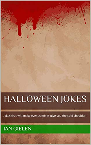 Halloween Jokes: Jokes that will make even zombies give you the cold shoulder! (English Edition)