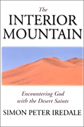 The Interior Mountain: Encountering God With The Desert Saints by Simon Iredale (2000-03-01)
