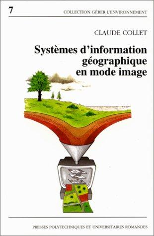 SYSTEMES D'INFORMATION GEOGRAPHIQUE EN MODE IMAGE