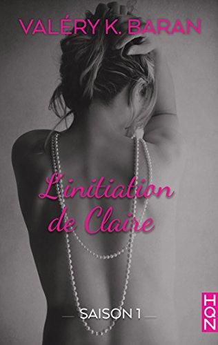 L'initiation de Claire - Saison 1 (HQN) par Valéry K. Baran