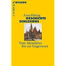 Geschichte Schlesiens: Vom Mittelalter bis zur Gegenwart