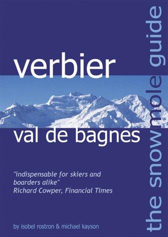 The Snowmole Guide to Verbier Val De Bagnes (Snowmole Guides S.) por Isobel M. J. Rostron