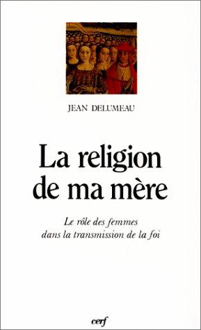 la-religion-de-ma-mre-le-rle-des-femmes-dans-la-transmission-de-la-foi