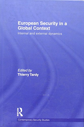 European Security in a Global Context: Internal and External Dynamics (Contemporary Security Studies)