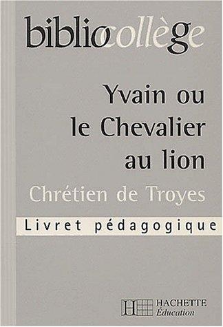 Yvain ou le Chevalier au lion. Livret pdagogique