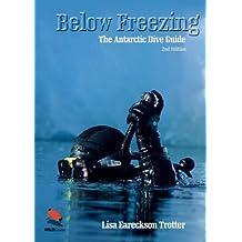 Below Freezing: The Antarctic Dive Guide (Wildguides)