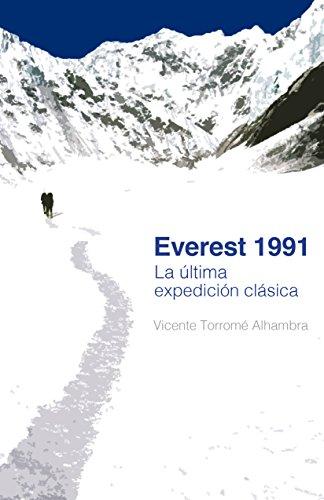 Everest 1991 La Última Expedición Clásica por Vicente Torromé Alhambra