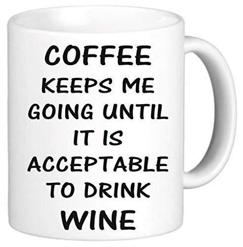 Becher Classic White Wine (Coffee Keeps Me Going Until Wine Coffee Mugs Funny Women Office Mug Gifts Classic White Ceramic Mug Cup 11oz)