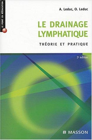 Le drainage lymphatique: Théorie et pratique par Albert Leduc