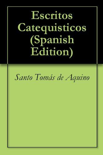 Escritos Catequisticos por Santo Tomás de Aquino