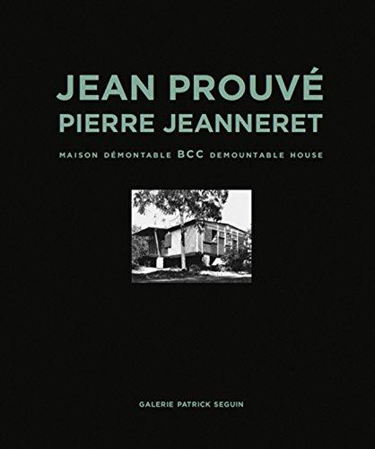 Jean Prouvé Pierre Jeanneret Maison Démontable BCC/BCC Demountable House par Galerie Patrick Seguin