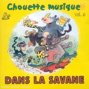 Chouette Musique Vol 6 - Dans La Savane