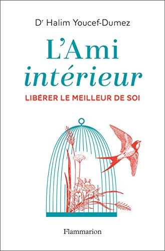 L'Ami intérieur. Libérer le meilleur de soi (PRATIQUE LITTER) par Halim Youcef-Dumez