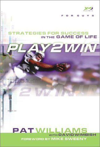 Play 2 Win (for Guys): Strategies for Success in the Game of Life by Pat Williams (2003-02-01)