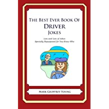 The Best Ever Book of Driver Jokes: Lots and Lots of Jokes Specially Repurposed for You-Know-Who