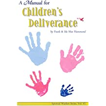 A Manual for Children's Deliverance (English Edition)