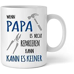 Geschenk für Papa | Wenn Papa es nicht reparieren kann | Geburtstag Vatertag Geschenkidee für den Papa Vater | Schöne Kaffee-Tasse von Shirtinator®