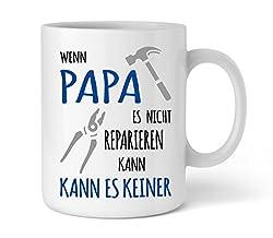 Shirtinator Papa Tasse mit Spruch I Wenn Papa es Nicht reparieren kann I Papa Geschenk Geschenkideen