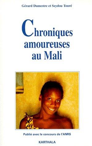 Chroniques amoureuses au Mali par Gérard Dumestre