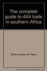 The complete guide to 4X4 trails in southern Africa