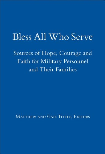 Bless All Who Serve Sources Of Hope Courage And Faith For Military Personnel And Their Families