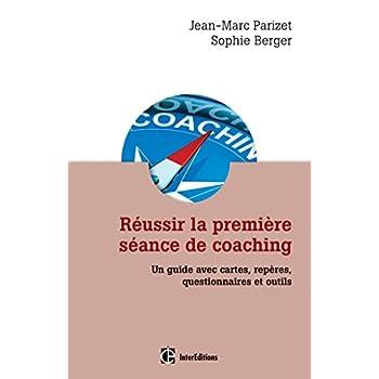 Réussir la première séance de coaching - 2e édition: Un guide pratique avec questionnaires et outils
