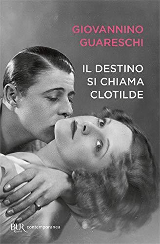 Il destino si chiama Clotilde (Best BUR) por Giovanni Guareschi