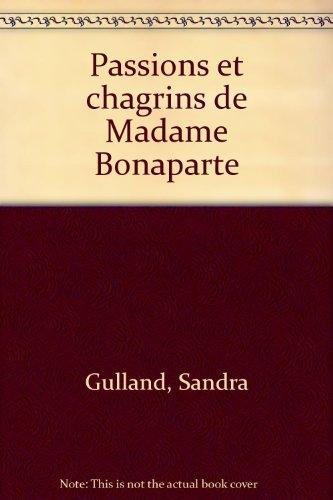 Passions et chagrins de Madame Bonaparte