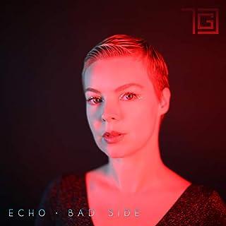 Echo/Bad Side