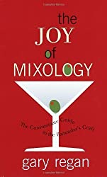 The Joy of Mixology: The Consummate Guide to the Bartender's Craft by Regan, Gary (2003) Hardcover